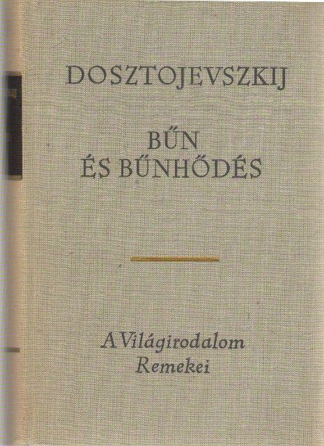 Dosztojevszkij, Fjodor Mihajlovics - Bűn és bűnhődés (szépirodalmi könyv)…