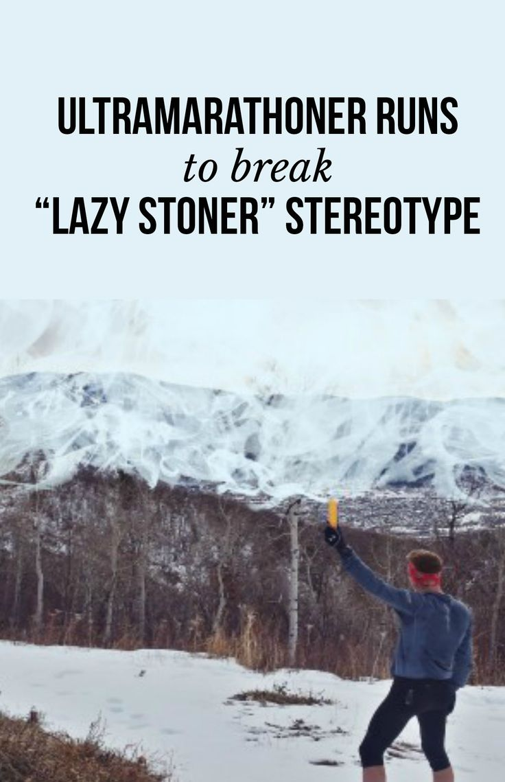 "Ultramarathoner runs to break ""lazy stoner"" stereotype 