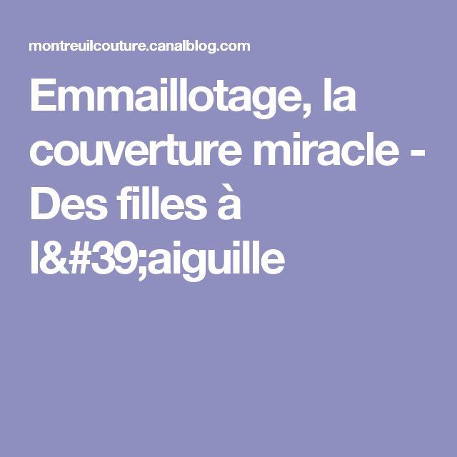 Emmaillotage, la couverture miracle - Des filles à l'aiguille