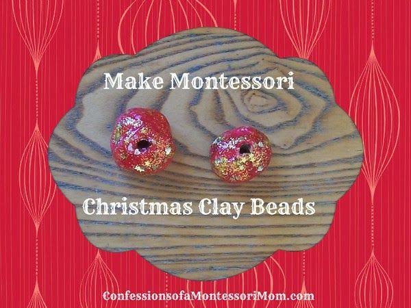 Make Montessori Christmas Clay Beads {Confessions of a Montessori Mom blog} #Montessori #holidays #activities #crafts