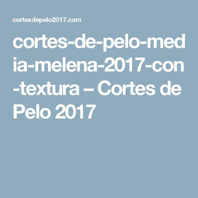 cortes-de-pelo-media-melena-2017-con-textura – Cortes de Pelo 2017