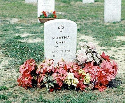 Martha Raye (1916 - 1994) - American comedien and USO worker,  The only woman buried in the Special Forces cemetary at Ft.Bragg.  Hollywood doesn't make 'em like this any more.