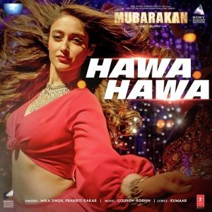 Mika Singh - Hawa Hawa Song & Lyrics Download w/ VIDEO - MUBARAKAN