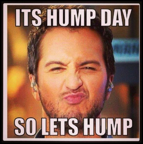 What's today??? Thursday... No what's today??? Thursday??? No!!! Then I don't know??? HUMP DAAAAAAAY!!! Oh
