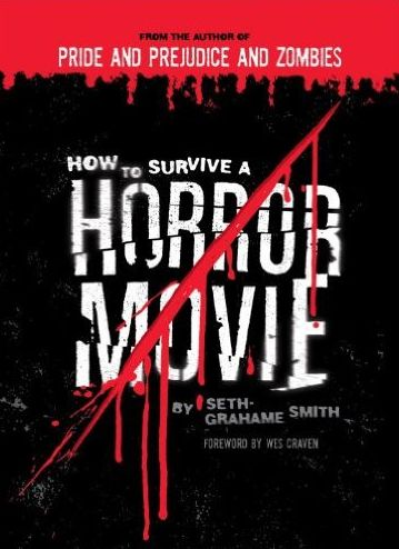 "Review of ""How to Survive a Horror Movie"" By Seth Grahame-Smith"