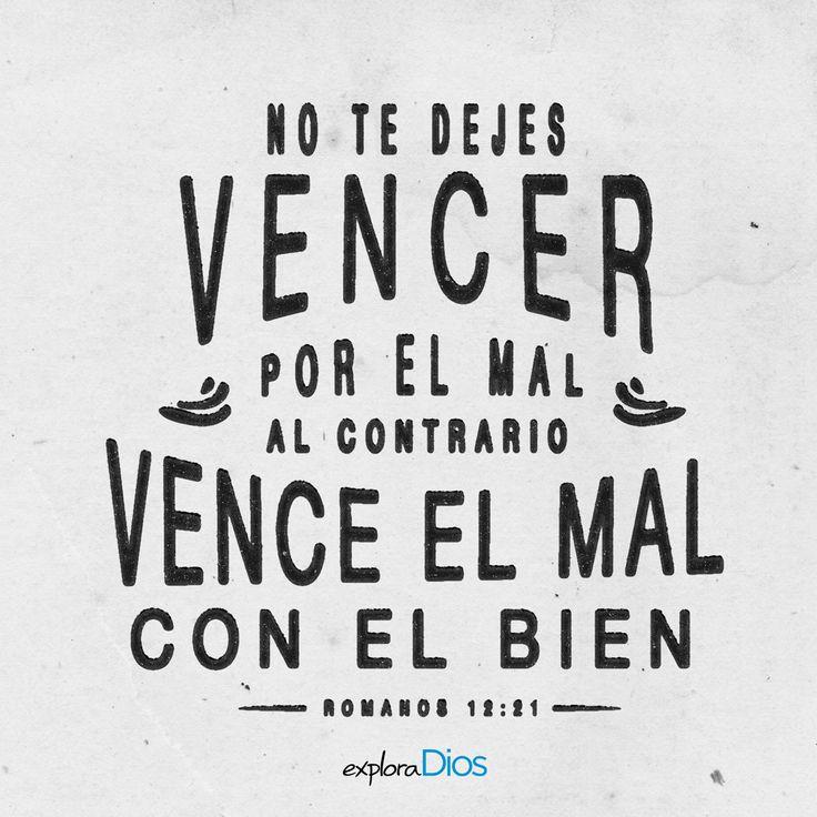 No te dejes vencer por el mal; al contrario, vence el mal con el bien.  -Romanos 12:21 #Biblia #ExploraDios