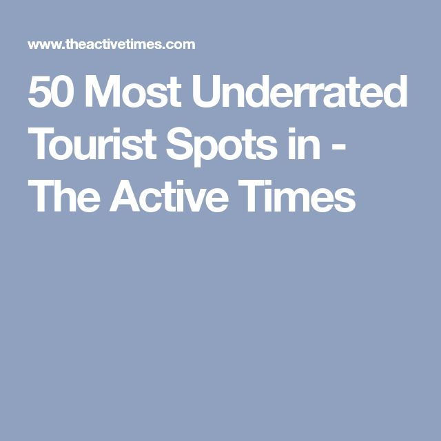 50 Most Underrated Tourist Spots in - The Active Times