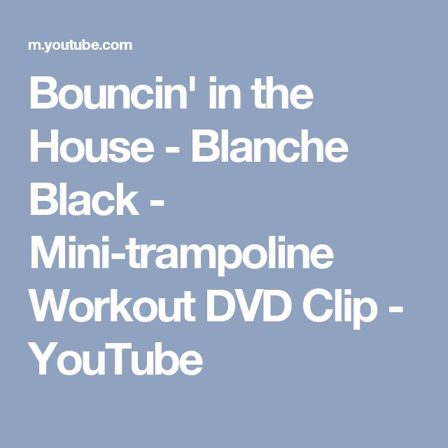 Bouncin' in the House - Blanche Black - Mini-trampoline Workout DVD Clip - YouTube