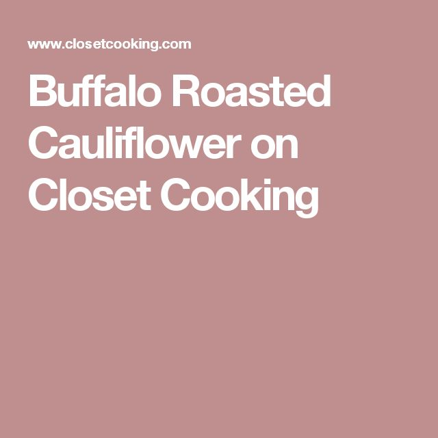Buffalo Roasted Cauliflower on Closet Cooking