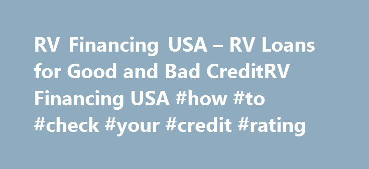 RV Financing USA – RV Loans for Good and Bad CreditRV Financing USA #how #to #check #your #credit #rating http://credits.remmont.com/rv-financing-usa-rv-loans-for-good-and-bad-creditrv-financing-usa-how-to-check-your-credit-rating/  #bad credit finance # Navigation RV Loans RV Loans with RV Financing USA Since 2003, RVFinancingUSA.com has served the RV community with over $400 million in RV loan applications and counting. Now celebrating our 12th year, we are happy to…  Read moreThe post RV…
