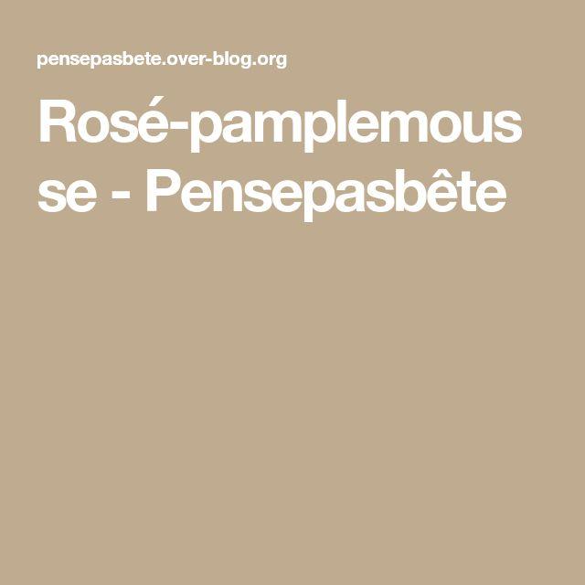 Rosé-pamplemousse - Pensepasbête