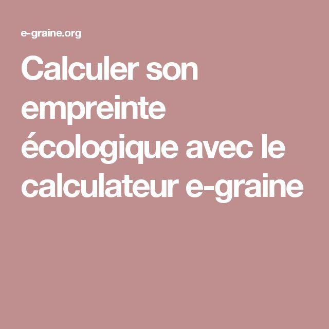 Calculer son empreinte écologique avec le calculateur e-graine