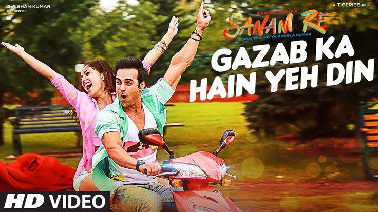 'GAZAB KA HAIN YEH DIN' Video Song | SANAM RE | Pulkit Samrat, Yami Gaut...