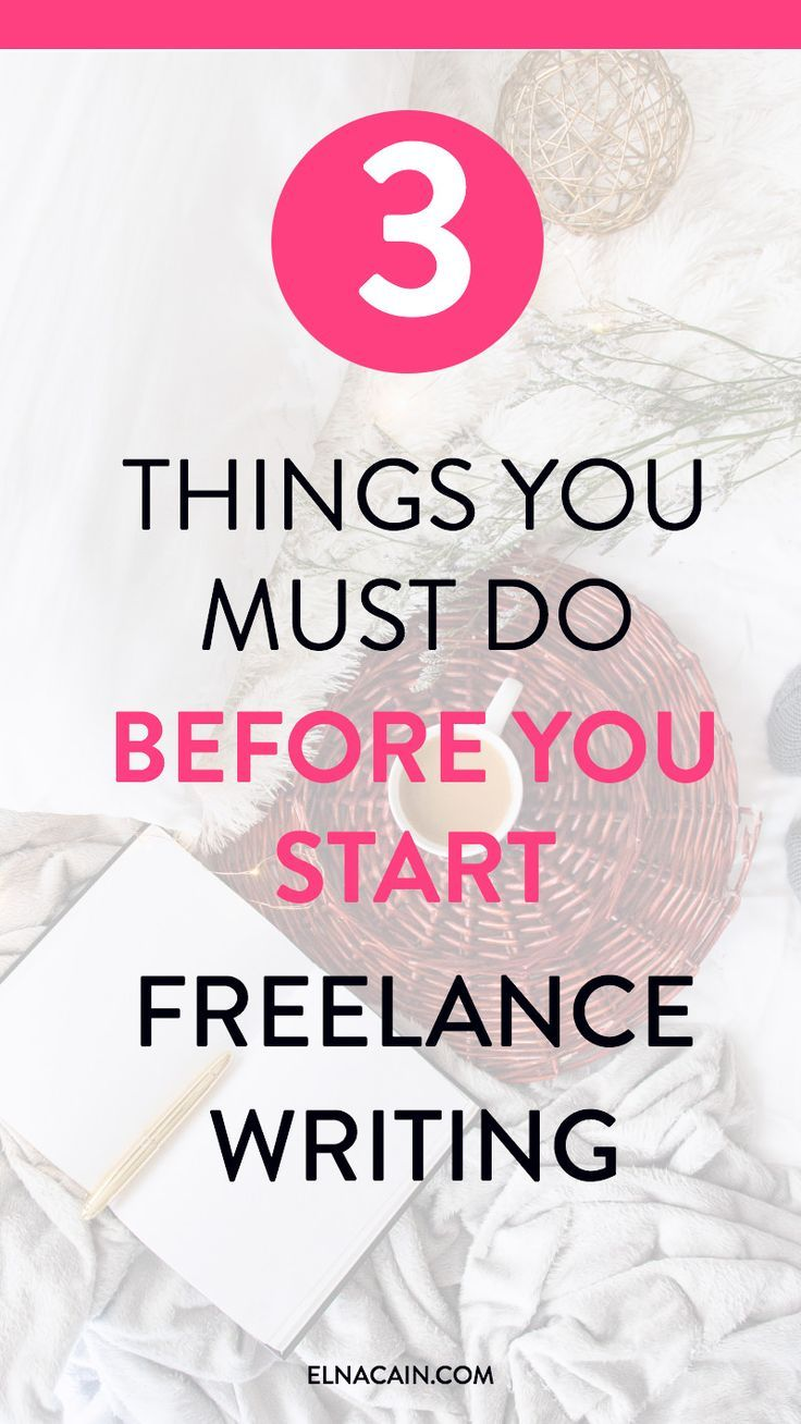 3 Things You Must Do Before You Start Freelance Writing