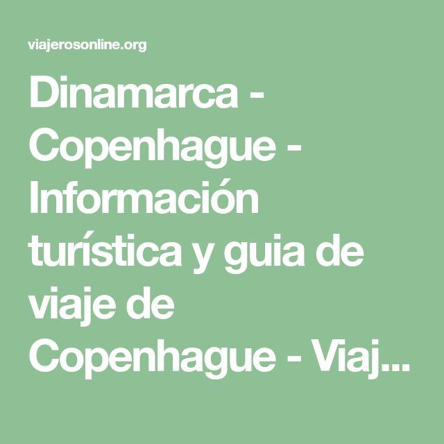 Dinamarca - Copenhague - Información turística y guia de viaje de Copenhague - Viajeros Online - Ofertas de Viajes, Cruceros, Vacaciones, Escapadas y Ocio
