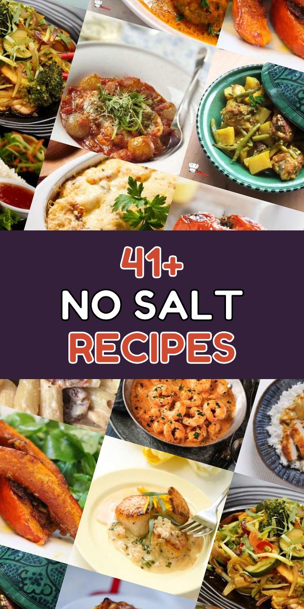This Are The 41 Most Delicious Comfort Food No Salt Meals Of This Year You Need To Check Out This Selec Sodium Free Recipes Salt Free Recipes Low Salt Recipes