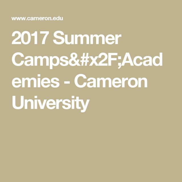 2017 Summer Camps/Academies - Cameron University