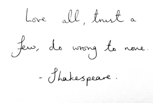 shakespeareThoughts, Tattoo Ideas, Inspiration, Trust, Wisdom, Williams Shakespeare, Life Mottos, Living, Shakespeare Quotes