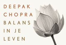 'Balans, balans, balans. Dat is niet alleen een toverwoord: ik geloof er echt in. En Deepak Chopra weet me er meer over te vertellen en aan te wijzen dan ik van tevoren dacht. Een ideaal boekje dus voor op het nachtkastje, zo in het begin van het jaar.'