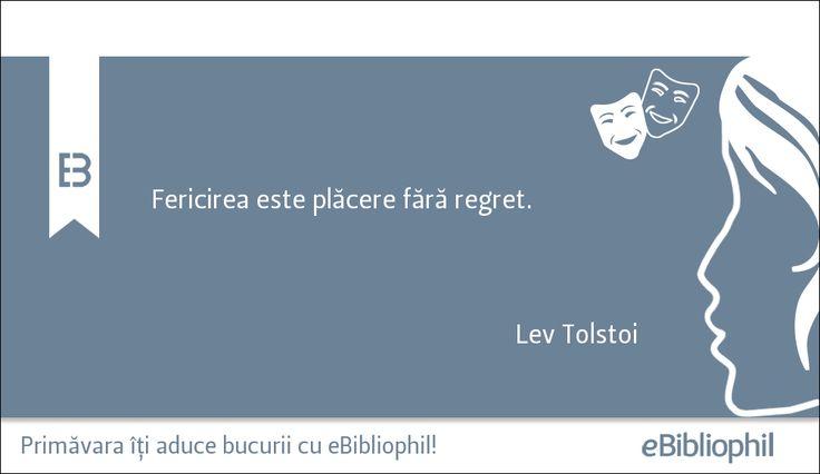 """""""Fericirea este plăcere fără regret."""" Lev Tolstoi"""