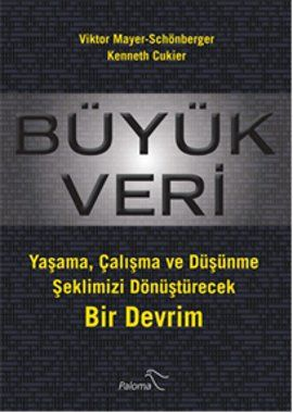 buyuk veri - viktor mayer schonberger - paloma  http://www.idefix.com/kitap/buyuk-veri-viktor-mayer-schonberger/tanim.asp