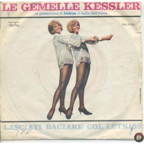 ARTISTA: LE GEMELLE KESSLER LATO A: La Notte È Piccola LATO B: Lasciati Baciare Col Letkiss