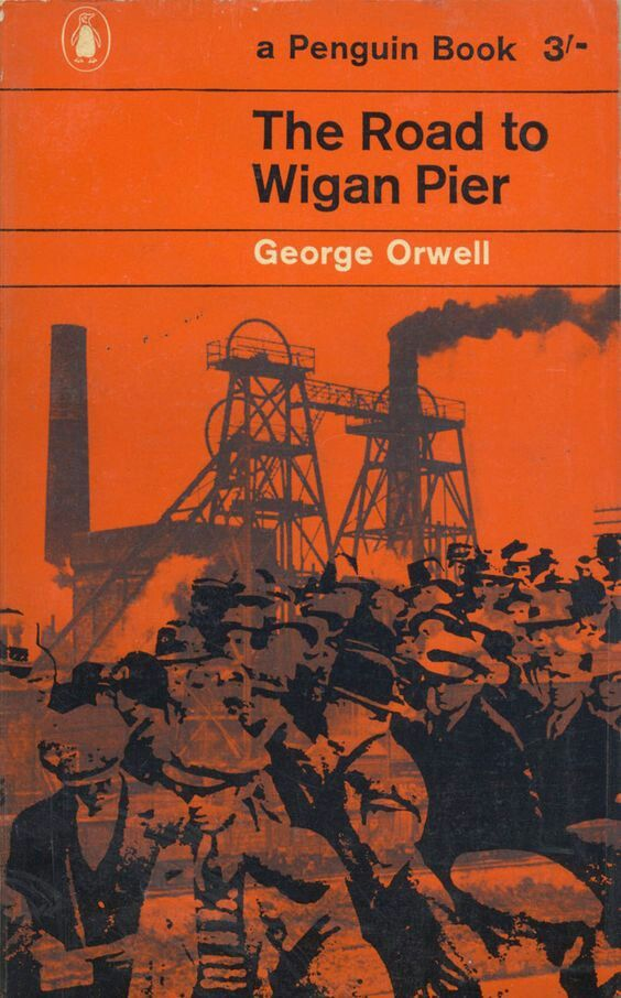 an analysis of the road to wigan pier a book by george orwell Barry making a pie review video, wigan (2017), image courtesy the  is a play  on the 1937 george orwell book the road to wigan pier,.