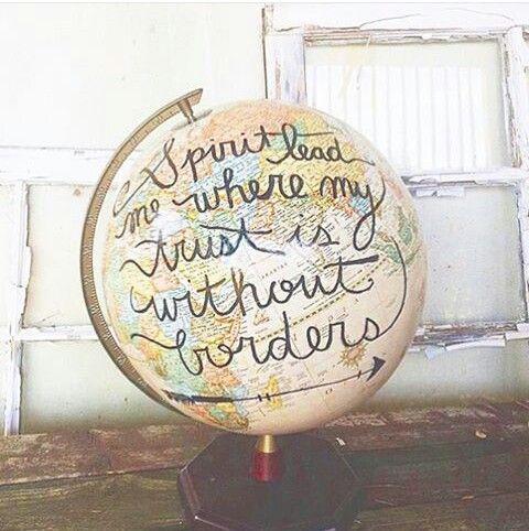 Spirit lead me where my trust... Globe