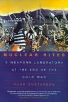 """Based on fieldwork at the Lawrence Livermore National Laboratory--the facility that designed the neutron bomb and the warhead for the MX missile--Nuclear Rites takes the reader deep inside the top-secret culture of a nuclear weapons lab. ""  (355 LAWRENCE)"