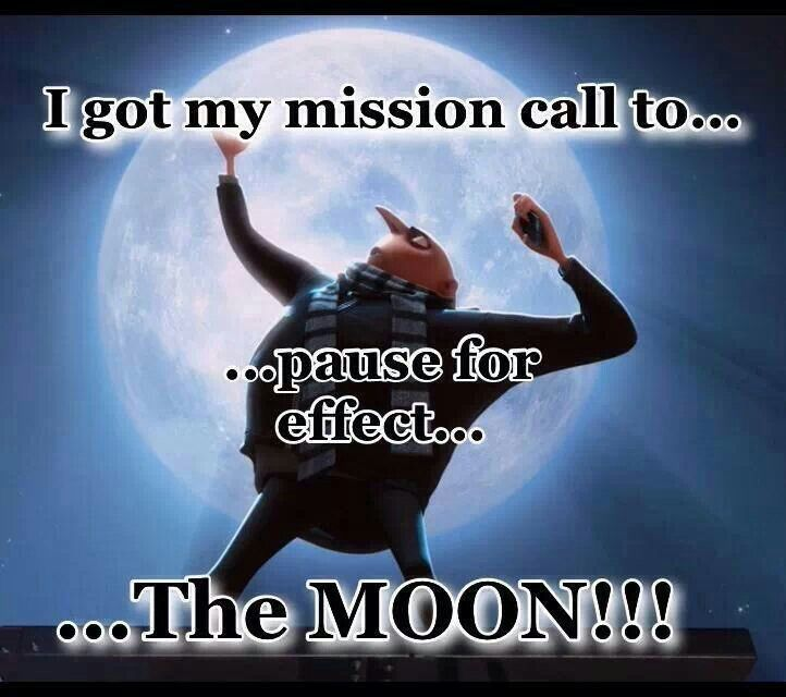 Cool Sayings About Moon: The MOON!!!!!! Coolest Mission Call EVER!