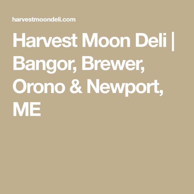 Harvest Moon Deli | Bangor, Brewer, Orono & Newport, ME