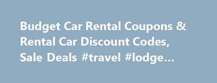 Budget Car Rental Coupons & Rental Car Discount Codes, Sale Deals #travel #lodge #deals http://travel.nef2.com/budget-car-rental-coupons-rental-car-discount-codes-sale-deals-travel-lodge-deals/  #cheap rental car # Budget Car Rental Reviews Good Service I have had nothing but excellent service from the Budget rental counter at Islip Long Island Airport. 50% DISCOUNT ON RENTAL AGREEMENT NUMBER 351926680 HAAS, MARKUS Good afternoon, My emailed reply to your email was returned undelivered on…