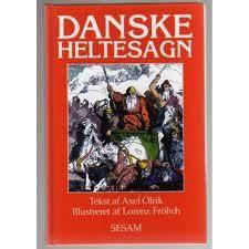 """""""Danske Heltesagn. Tegninger af L. Frølich. Tekst af A. Olrik, etc"""" av Axel Olrik"""