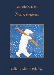 Non è stagione di Antonio Manzini, la recensione di Cristiano Idini per @sugarpulp