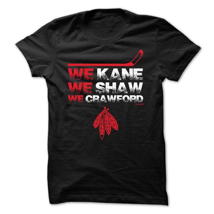 We Kane We Shaw We Crawford t shirt for guy #hockey #tshirts