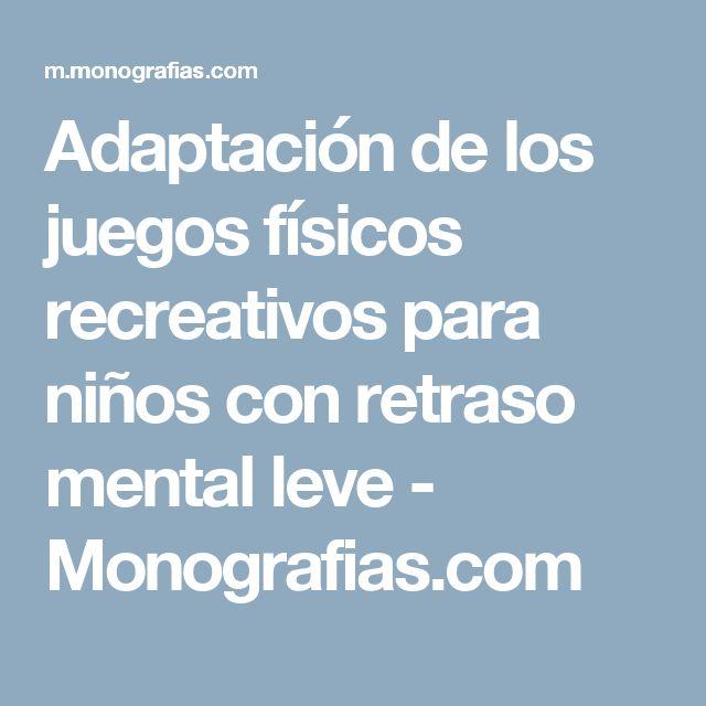 Adaptación de los juegos físicos recreativos para niños con retraso mental leve - Monografias.com