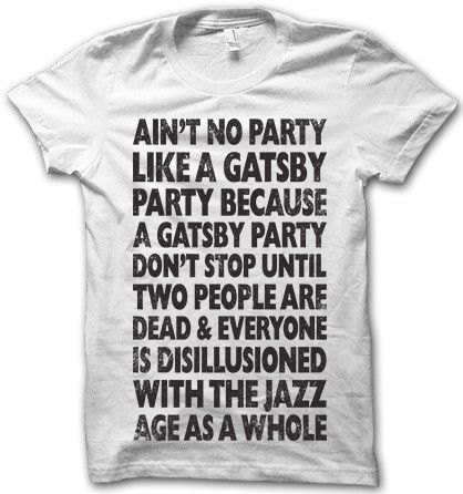 Definitely need this for teaching Gatsby.  Act Like A Lady Curse Like A Sailor T-Shirt