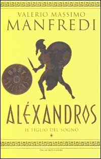 Aléxandros vol. 1 - Valerio Massimo Manfredi - 118 recensioni su Anobii