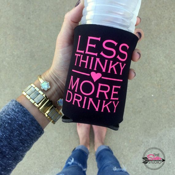 Drink Koozie  Less Thinky More Drinky Koozie  by TheSisterStudio