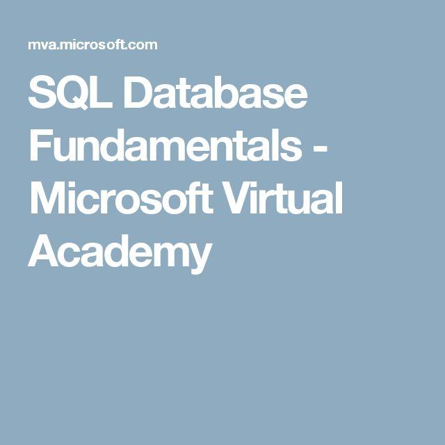 SQL Database Fundamentals - Microsoft Virtual Academy