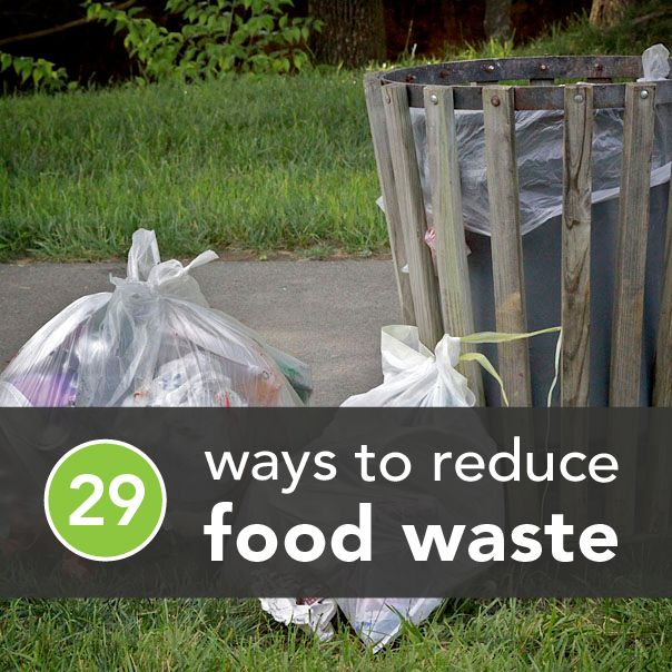 29 Smart and Easy Tips to Reduce Food Waste | Greatist - Something I really need to work on!