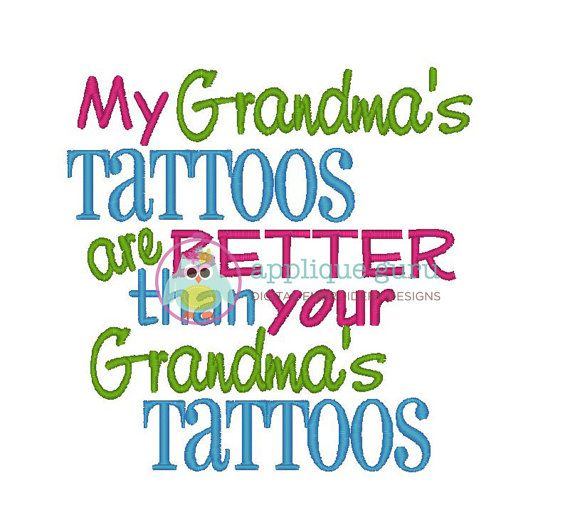 My Grandma's Tattoos are Better -- Machine Embroidery Design, tattoo applique