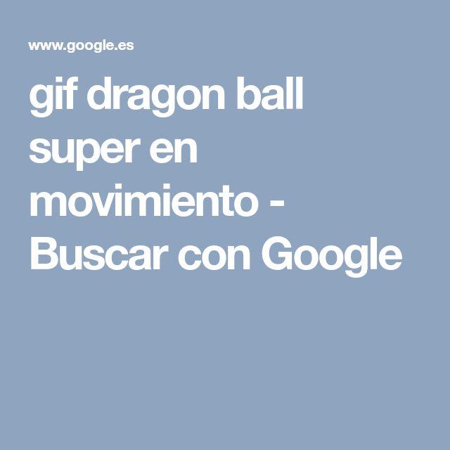 gif dragon ball super en movimiento - Buscar con Google