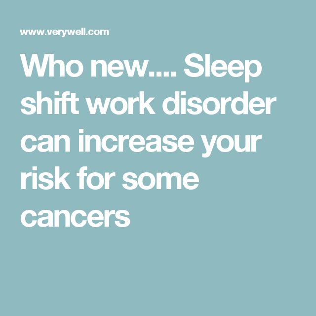 Who new....Shift-work sleep disorder can increase your risk for some cancers