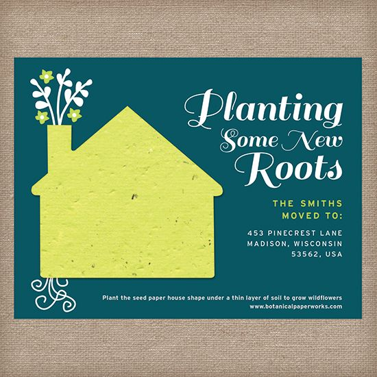 Planting New Roots Moving Announcement.  Looking for a creative way to let friends and family know that you've moved? Spread the news with our personalized Planting New Roots Moving Announcements! Featuring a plantable seed paper house, recipients can save the cutout and plant it to grow a bouquet of wildflowers.