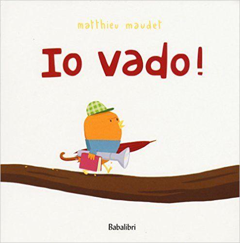 Andare in bagno può essere una grande impresa, meglio attrezzarsi per le evenienze: Io vado!, di Maudet Matthieu , Babablibri