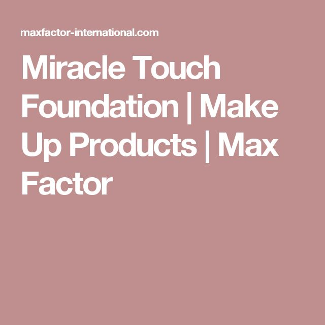 Miracle Touch Foundation   Make Up Products   Max Factor