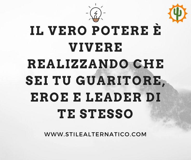 Il vero #otere è vivere realizzando che sei tu il #guaritore, #eroe e #leader di te stesso. Seguici su @stilealter