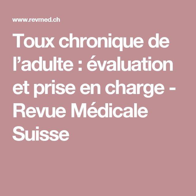 Toux chronique de l'adulte : évaluation et prise en charge - Revue Médicale Suisse