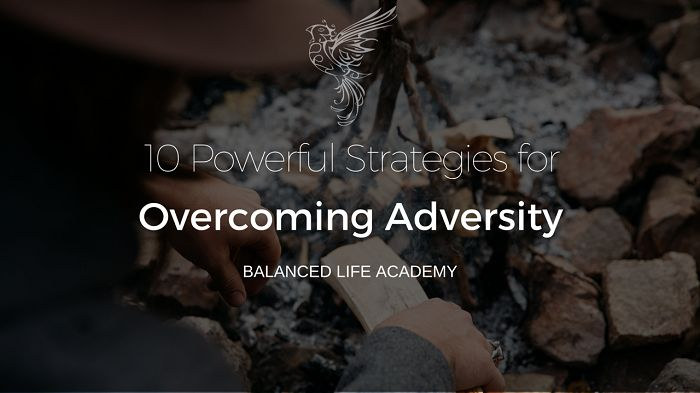 Overcoming adversity is one of the most essential life skills you must learn to achieve a balanced life. Learn 10 strategies to overcome adversity today.